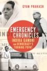 Emergency Chronicles : Indira Gandhi and Democracy's Turning Point - Book