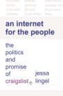 An Internet for the People : The Politics and Promise of craigslist - Book