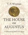 The House of Augustus : A Historical Detective Story - eBook