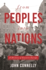 From Peoples into Nations : A History of Eastern Europe - eBook
