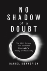 No Shadow of a Doubt : The 1919 Eclipse That Confirmed Einstein's Theory of Relativity - eBook
