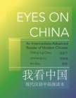 Eyes on China : An Intermediate-Advanced Reader of Modern Chinese - Book