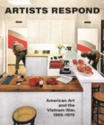 Artists Respond : American Art and the Vietnam War, 1965-1975 - Book