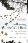 Following the Wild Bees : The Craft and Science of Bee Hunting - eBook
