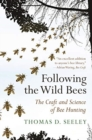 Following the Wild Bees : The Craft and Science of Bee Hunting - Book