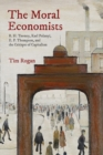 The Moral Economists : R. H. Tawney, Karl Polanyi, E. P. Thompson, and the Critique of Capitalism - Book
