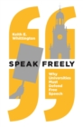Speak Freely : Why Universities Must Defend Free Speech - Book