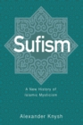 Sufism : A New History of Islamic Mysticism - Book