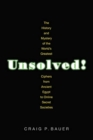 Unsolved! : The History and Mystery of the World's Greatest Ciphers from Ancient Egypt to Online Secret Societies - Book