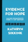 Evidence for Hope : Making Human Rights Work in the 21st Century - Book