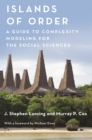 Islands of Order : A Guide to Complexity Modeling for the Social Sciences - Book