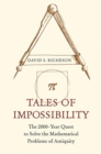 Tales of Impossibility : The 2000-Year Quest to Solve the Mathematical Problems of Antiquity - Book