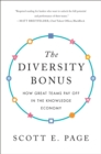 The Diversity Bonus : How Great Teams Pay Off in the Knowledge Economy - eBook