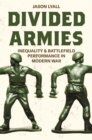 Divided Armies : Inequality and Battlefield Performance in Modern War - eBook