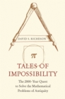 Tales of Impossibility : The 2000-Year Quest to Solve the Mathematical Problems of Antiquity - eBook