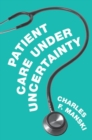 Patient Care under Uncertainty - Book