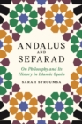 Andalus and Sefarad : On Philosophy and Its History in Islamic Spain - eBook