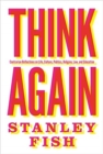 Think Again : Contrarian Reflections on Life, Culture, Politics, Religion, Law, and Education - Book