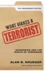 What Makes a Terrorist : Economics and the Roots of Terrorism - 10th Anniversary Edition - Book