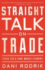 Straight Talk on Trade : Ideas for a Sane World Economy - Book