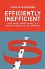 Efficiently Inefficient : How Smart Money Invests and Market Prices Are Determined - Book