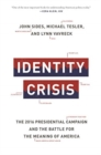 Identity Crisis : The 2016 Presidential Campaign and the Battle for the Meaning of America - Book