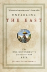Unfabling the East : The Enlightenment's Encounter with Asia - Book
