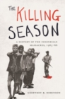 The Killing Season : A History of the Indonesian Massacres, 1965-66 - Book