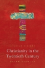 Christianity in the Twentieth Century : A World History - Book