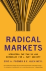 Radical Markets : Uprooting Capitalism and Democracy for a Just Society - eBook