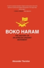 Boko Haram : The History of an African Jihadist Movement - Book