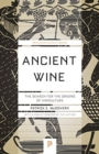 Ancient Wine : The Search for the Origins of Viniculture - Book