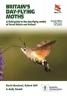 Britain's Day-flying Moths : A Field Guide to the Day-flying Moths of Great Britain and Ireland, Fully Revised and Updated Second Edition - Book