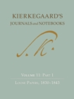 Kierkegaard's Journals and Notebooks : Volume 11: Part 2, Loose Papers, 1843-1855 - Book