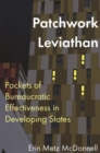 Patchwork Leviathan : Pockets of Bureaucratic Effectiveness in Developing States - Book