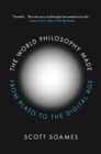The World Philosophy Made : From Plato to the Digital Age - eBook