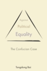 Against Political Equality : The Confucian Case - eBook