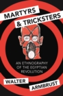 Martyrs and Tricksters : An Ethnography of the Egyptian Revolution - eBook