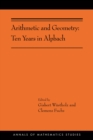 Arithmetic and Geometry : Ten Years in Alpbach (AMS-202) - eBook