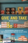 Give and Take : Developmental Foreign Aid and the Pharmaceutical Industry in East Africa - Book