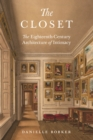 The Closet : The Eighteenth-Century Architecture of Intimacy - Book