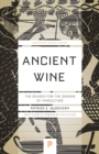 Ancient Wine : The Search for the Origins of Viniculture - eBook