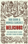 Delicious : The Evolution of Flavor and How It Made Us Human - Book