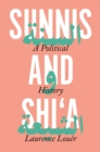 Sunnis and Shi'a : A Political History - eBook