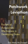 Patchwork Leviathan : Pockets of Bureaucratic Effectiveness in Developing States - eBook
