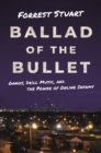 Ballad of the Bullet : Gangs, Drill Music, and the Power of Online Infamy - eBook