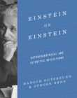Einstein on Einstein : Autobiographical and Scientific Reflections - eBook
