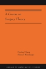 A Course on Surgery Theory : (AMS-211) - eBook