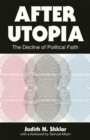 After Utopia : The Decline of Political Faith - Book