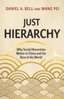 Just Hierarchy : Why Social Hierarchies Matter in China and the Rest of the World - eBook